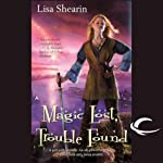 Magic Lost, Trouble Found: Raine Benares, Book 1 (       UNABRIDGED) by Lisa Shearin Narrated by Eileen Stevens