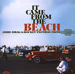 It Came from The Beach: Surf Drag and Rockin' Intro's from Downey