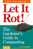 Let it Rot!: The Gardener's Guide to Composting (Third Edition) (Storey's Down-to-Earth Guides)