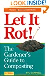Let it Rot!: Gardener's Guide to Comp...