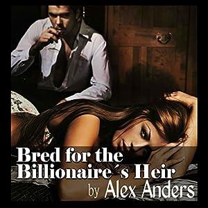 Bred for the Billionaire's Heir Audiobook