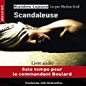 Scandaleuse (Commandant de police Boulard 2) | Livre audio Auteur(s) : Blandine Lejeune Narrateur(s) : Marina Graf