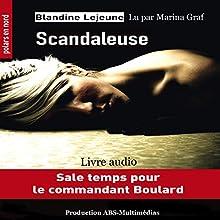Scandaleuse (Commandant de police Boulard 2)   Livre audio Auteur(s) : Blandine Lejeune Narrateur(s) : Marina Graf