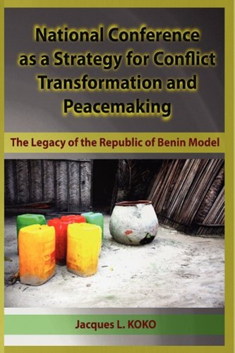 National Conference as a Strategy for Conflict Transformation and Peacemaking: The Legacy of the Republic of Benin Model