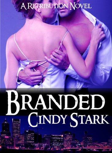 Branded (A Retribution Novel) by Cindy Stark