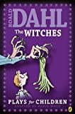 Roald Dahl's the Witches: Plays for Children. (0141310847) by Wood, David