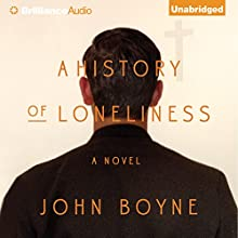 A History of Loneliness (       UNABRIDGED) by John Boyne Narrated by Gerard Doyle