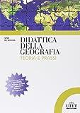 Didattica della geografia. Teoria e prassi