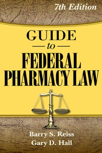 Guide to Federal Pharmacy Law (Reiss, Guide to Federal...