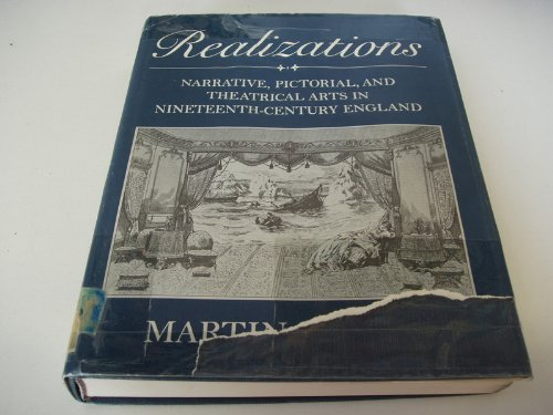 Realizations: Narrative, Pictorial, and Theatrical Arts in Nineteenth-Century England