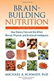 img - for Brain-Building Nutrition: How Dietary Fats and Oils Affect Mental, Physical, and Emotional Intelligence book / textbook / text book