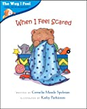 img - for When I Feel Scared (The Way I Feel Books) book / textbook / text book