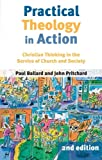 Practical Theology in Action - Christian Thinking in the Service of Church and Society