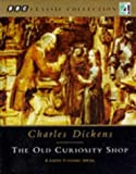 The Old Curiosity Shop: Starring Denis Quilley & Cast (BBC Classic Collection) Charles Dickens