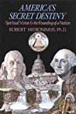 img - for America's Secret Destiny: Spiritual Vision and the Founding of a Nation book / textbook / text book