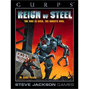 Amazon.com: GURPS Reign of Steel: The War is Over, the Robots Won ...