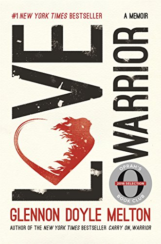 Love Warrior (Oprah's Book Club): A Memoir cover