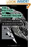 The Politics of Parametricism: Digita...