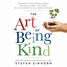 The Art of Being Kind (       UNABRIDGED) by Stefan Einhorn Narrated by Christopher Kipiniak