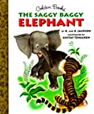 The Saggy Baggy Elephant (Little Golden Storybook) (0307160289) by Jackson, Kathryn