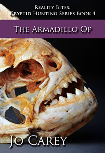 The Armadillo Op: Reality Bites Cryptid Hunting Series Book 4 PDF