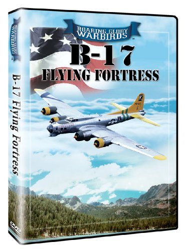 Roaring Glory Warbirds: B-17 Flying Fortress