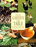 img - for From the Garden to the Table: Growing, Cooking, and Eating Your Own Food book / textbook / text book