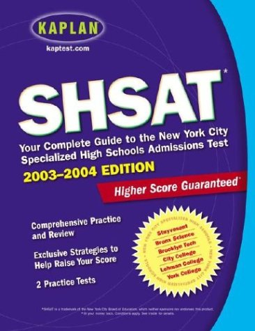SHSAT 2003-2004: Your Complete Guide to the New York City Specialized High Schools Admissions Test