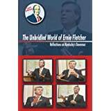 The Unbridled World of Ernie Fletcher: Reflections on Kentucky's Governor ~ Don McNay
