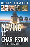 img - for Moving to Charleston: The Un-Tourist Guide book / textbook / text book