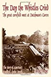 The Day the Whistles Cried: The Great Cornfield Meet at Dutchmans Cuve