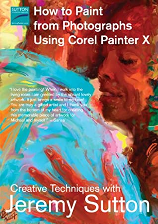 How to Paint from Photographs Using Corel Painter X