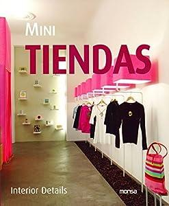 Small Shops: Interior Design (Interior Details) from Instituto Monsa de Ediciones
