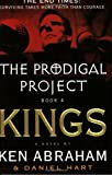 The Prodigal Project Book 4: Kings (0452285208) by Abraham, Ken