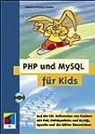 PHP und MySQL f�r Kids,  mit CD-ROM