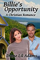 Billie's Opportunity: A Christian Romance