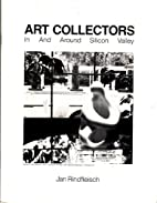 Art Collectors in and Around Silicon Valley…