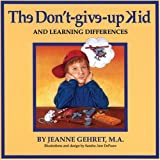 The Don't-Give-Up Kid and Learning Differences