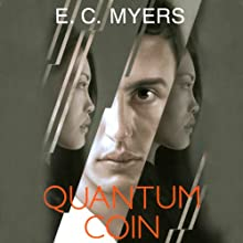 Quantum Coin (       UNABRIDGED) by E.C. Myers Narrated by Macleod Andrews