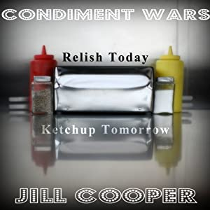 Condiment Wars: A Parody of Adventure | [Jill Cooper]
