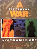 A Different War: Vietnam in Art (0941104435) by Lucy R. Lippard