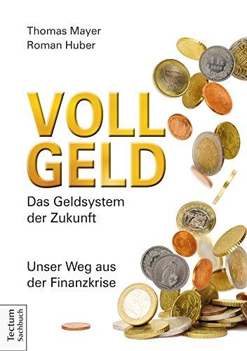vollgeld-das-geldsystem-der-zukunft-unser-weg-aus-der-finanzkrise-german-edition