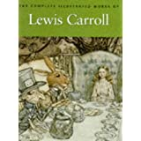 The Complete Illustrated Works of Lewis Carrollpar Lewis Carroll