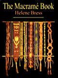 The Macrame Book (1886388156) by Bress, Helene