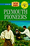 Plymouth Pioneers (The American Adventure Series #2)