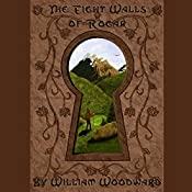 The Eight Walls of Rogar: An Epic Fantasy Adventure Series!: The Lost Kingdoms of Laotswend Trilogy, Book One | William Woodward