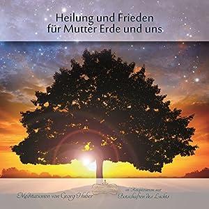 Heilung und Frieden für Mutter Erde und uns Hörbuch