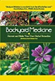 img - for Backyard Medicine: Harvest and Make Your Own Herbal Remedies book / textbook / text book