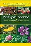 Backyard Medicine: Harvest and Make Y...