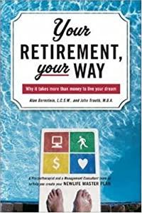 Your Retirement, Your Way: Why It Takes More Than Money to Live Your Dream by McGraw-Hill